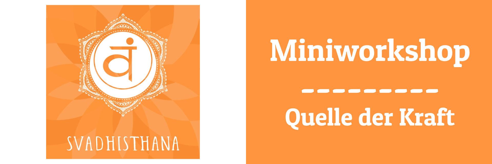 Miniworkshop Quelle der Kraft