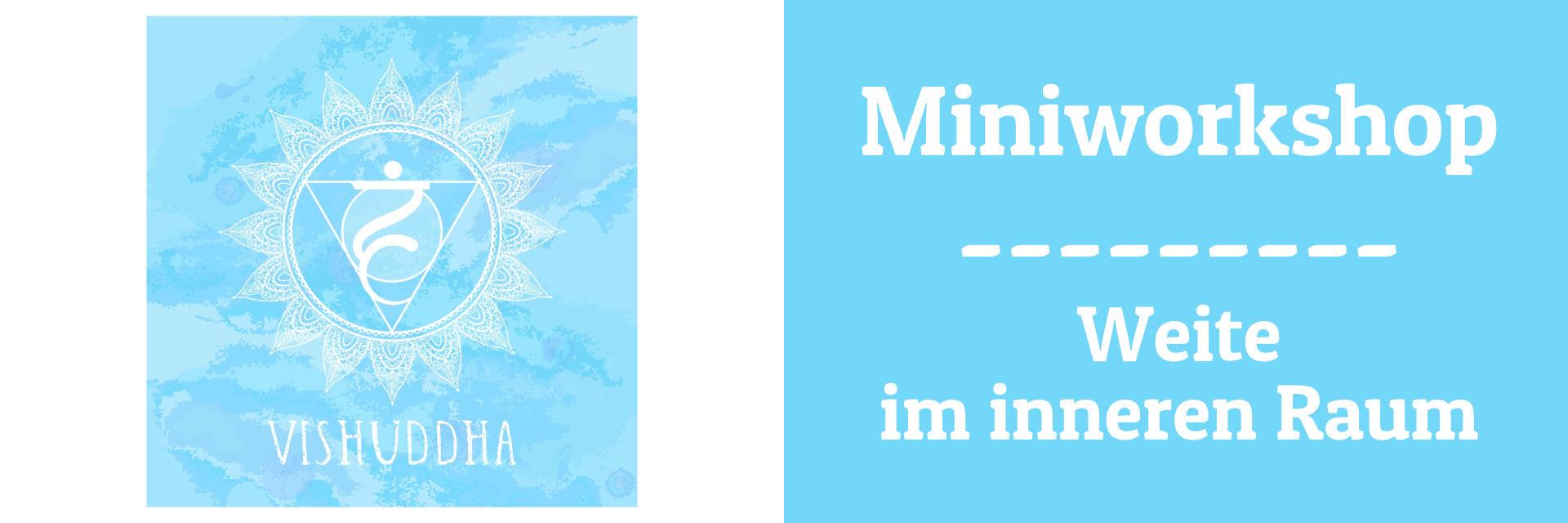 Miniworkshop Weite im inneren Raum